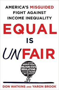 Equal is Unfair: America's Misguided Fight Against Income Inequality, book cover