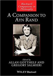 A Companion to Ayn Rand, (Blackwell) edited by Allan Gotthelf and Gregory Salmieri